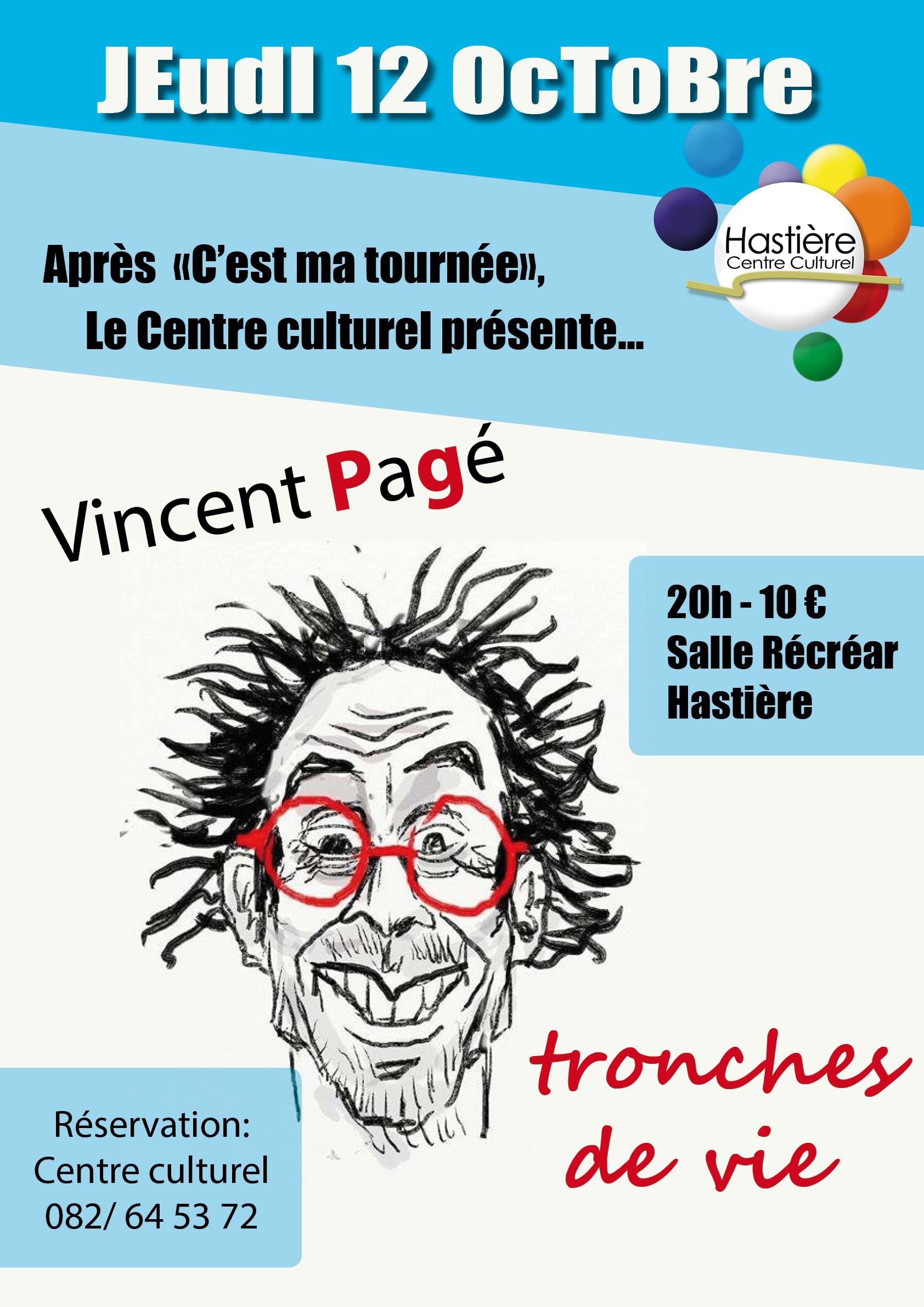 """""""Tronches de vie"""" de Vincent Pagé @ Salle Récréar à Hastière"""